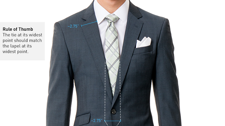 The width of the tie should match the width of the lapel